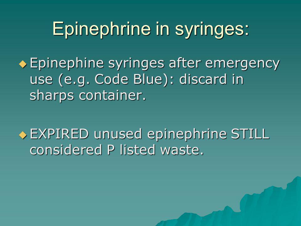 Epinephrine in syringes: