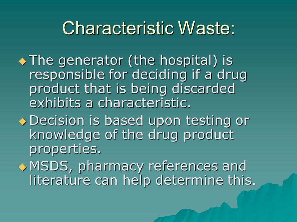 Characteristic Waste: