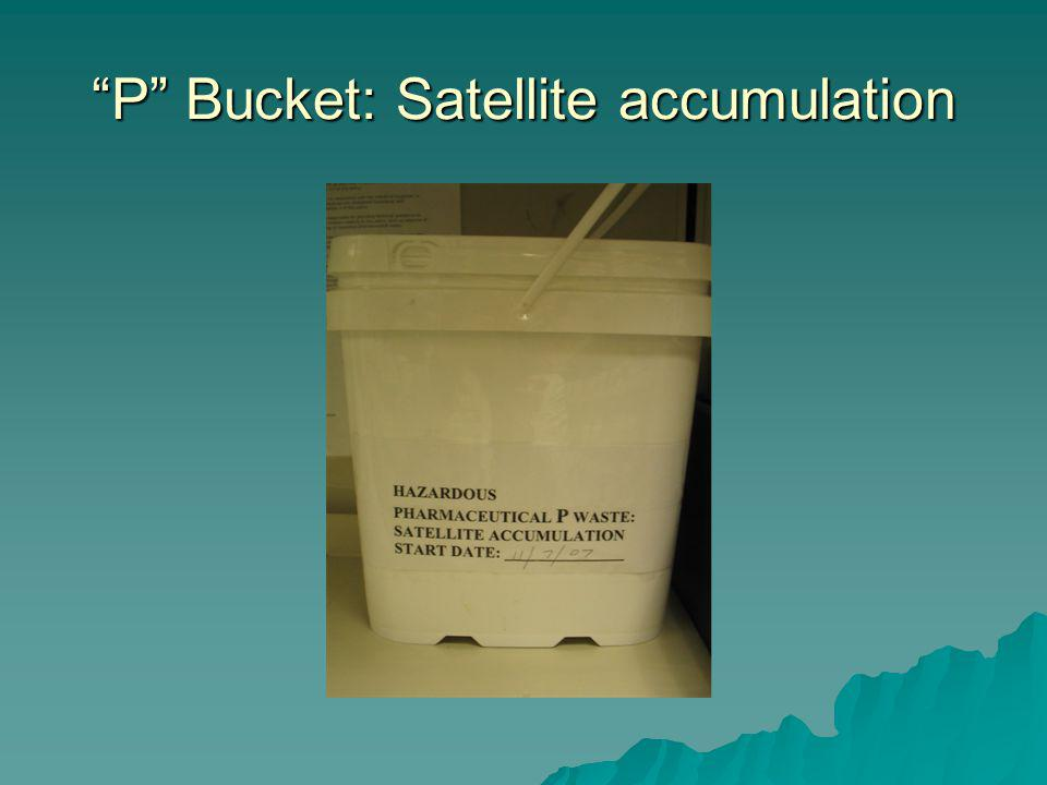 P Bucket: Satellite accumulation