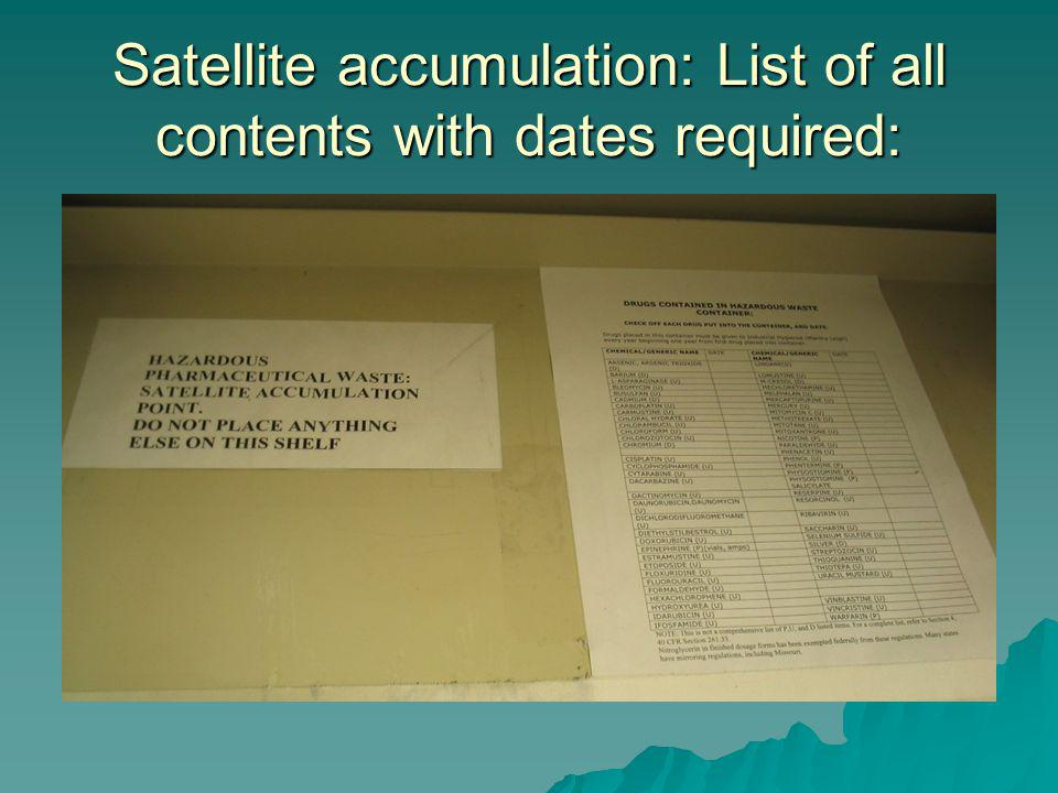 Satellite accumulation: List of all contents with dates required: