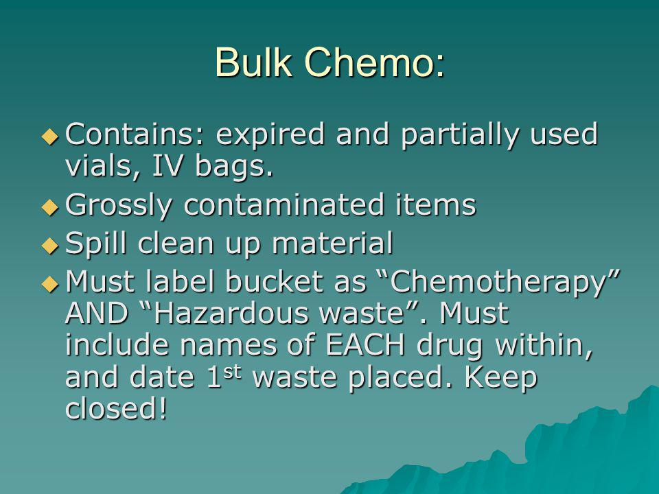 Bulk Chemo: Contains: expired and partially used vials, IV bags.