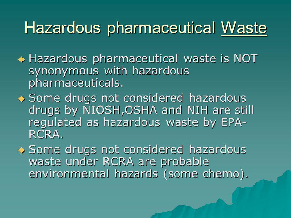 Hazardous pharmaceutical Waste