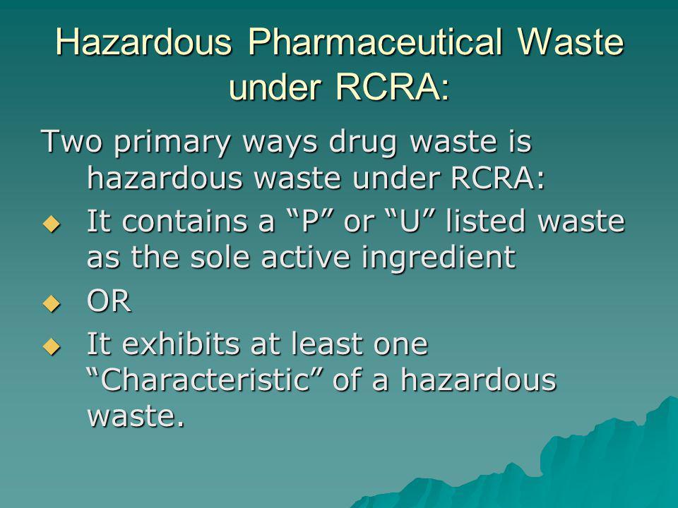 Hazardous Pharmaceutical Waste under RCRA: