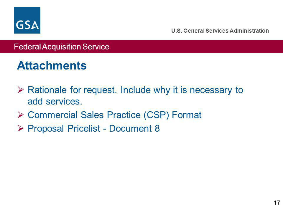 Attachments Rationale for request. Include why it is necessary to add services. Commercial Sales Practice (CSP) Format.