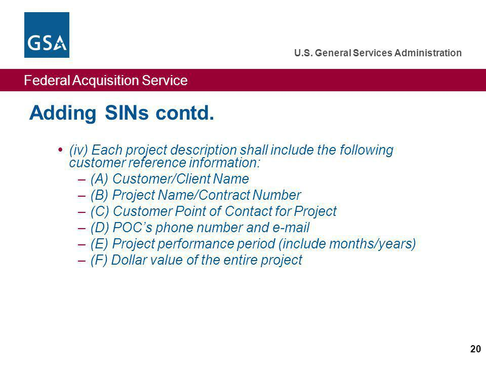 Adding SINs contd. (iv) Each project description shall include the following customer reference information: