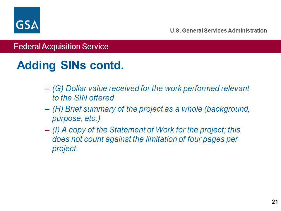 Adding SINs contd. (G) Dollar value received for the work performed relevant to the SIN offered.