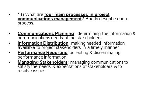 11) What are four main processes in project communications management