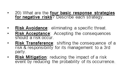 20) What are the four basic response strategies for negative risks