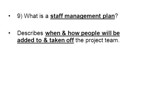 9) What is a staff management plan