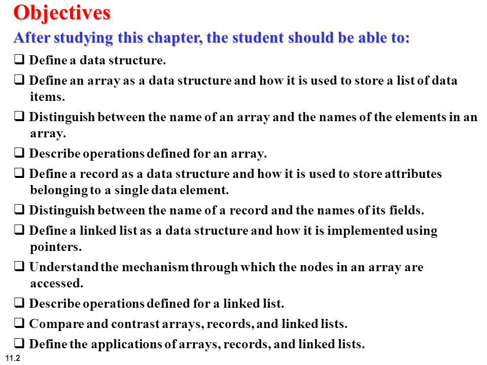 Objectives After studying this chapter, the student should be able to:
