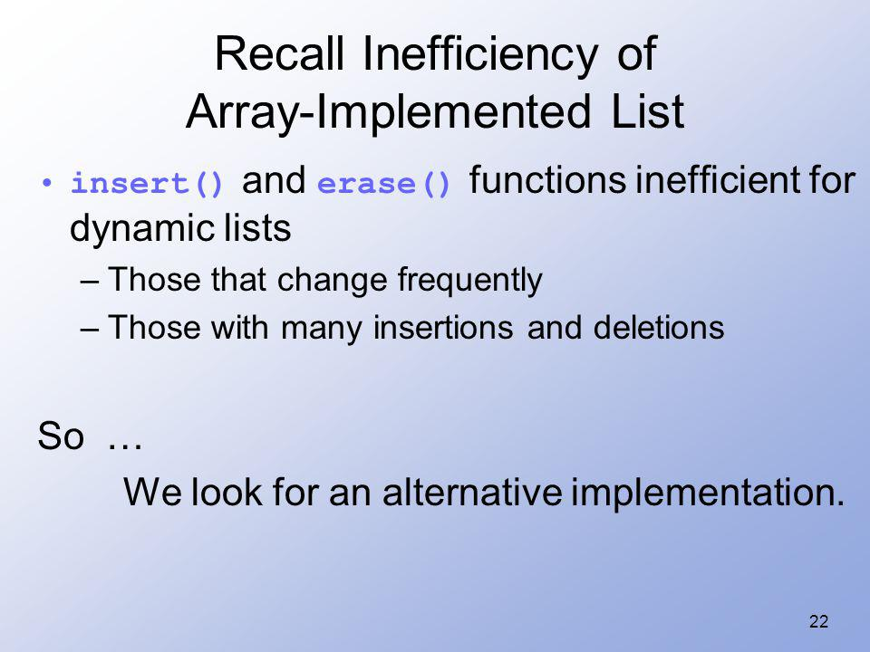 Recall Inefficiency of Array-Implemented List