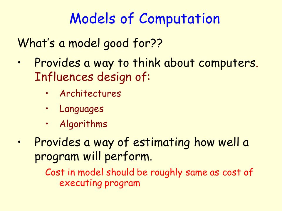 Models of Computation What's a model good for