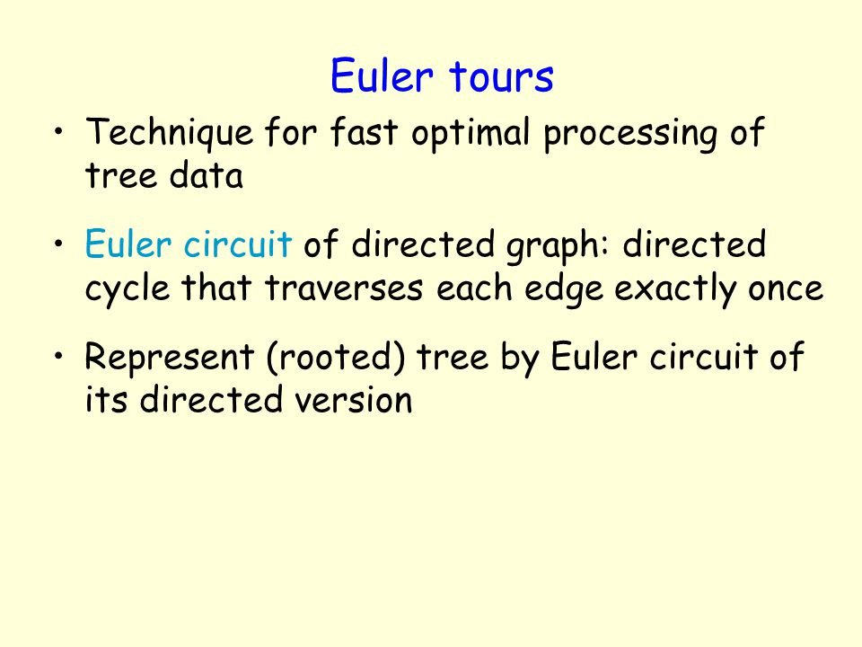 Euler tours Technique for fast optimal processing of tree data