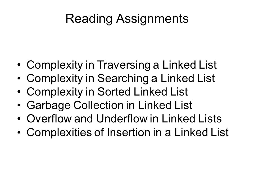 Reading Assignments Complexity in Traversing a Linked List