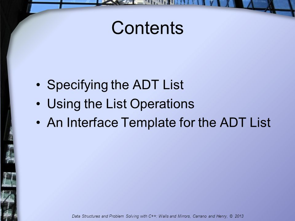 Contents Specifying the ADT List Using the List Operations