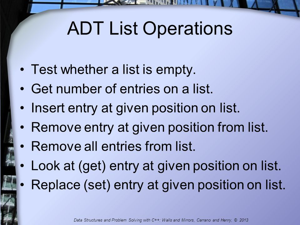 ADT List Operations Test whether a list is empty.
