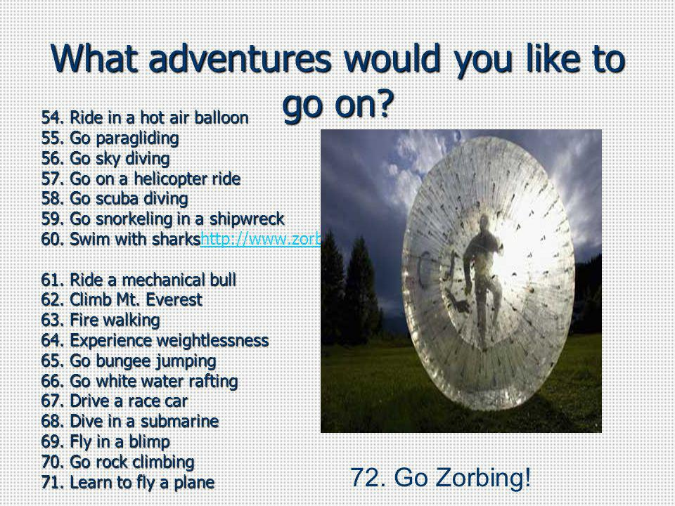 What adventures would you like to go on
