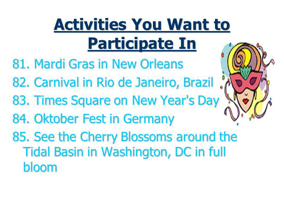 Activities You Want to Participate In