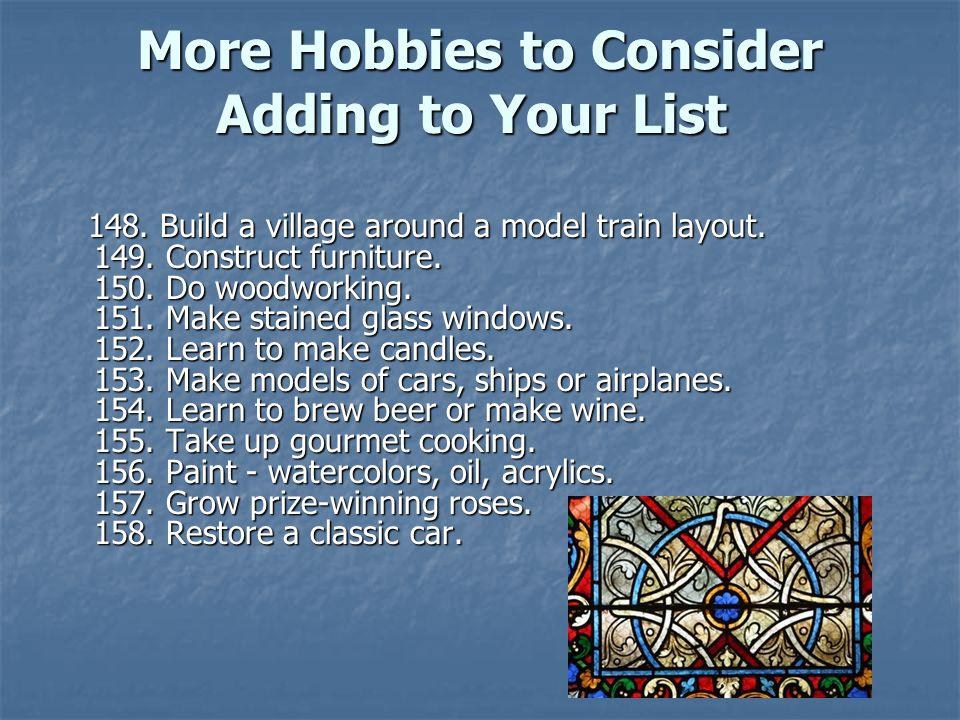 More Hobbies to Consider Adding to Your List