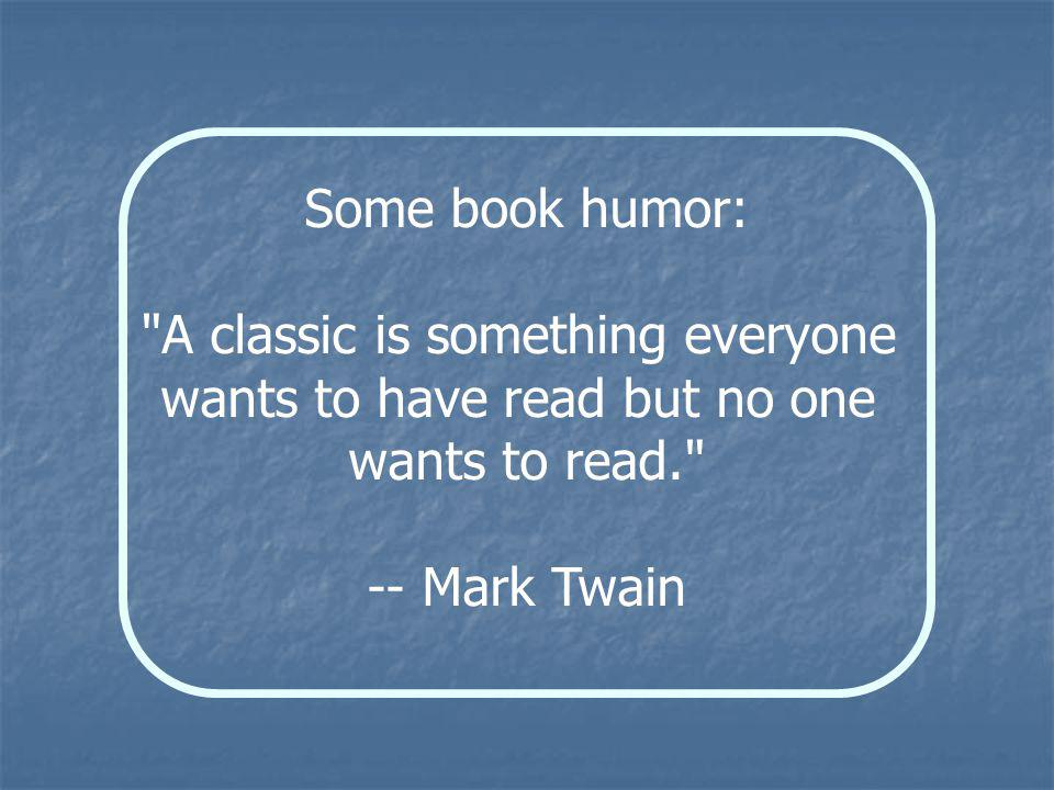 Some book humor: A classic is something everyone