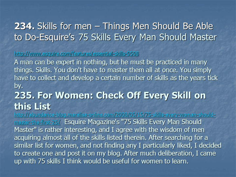 234. For Men: Check off Every Skill on Esquire s 75 Skills Every Man Should Master 234.