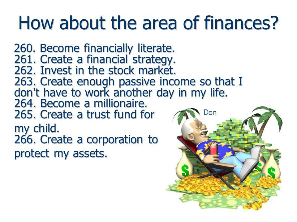 How about the area of finances