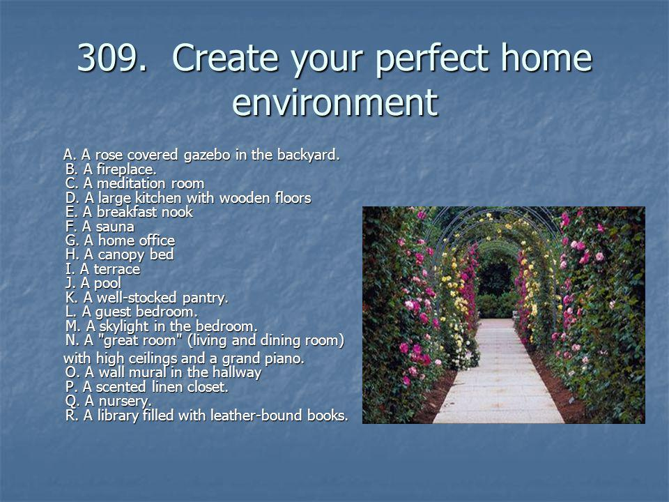 309. Create your perfect home environment