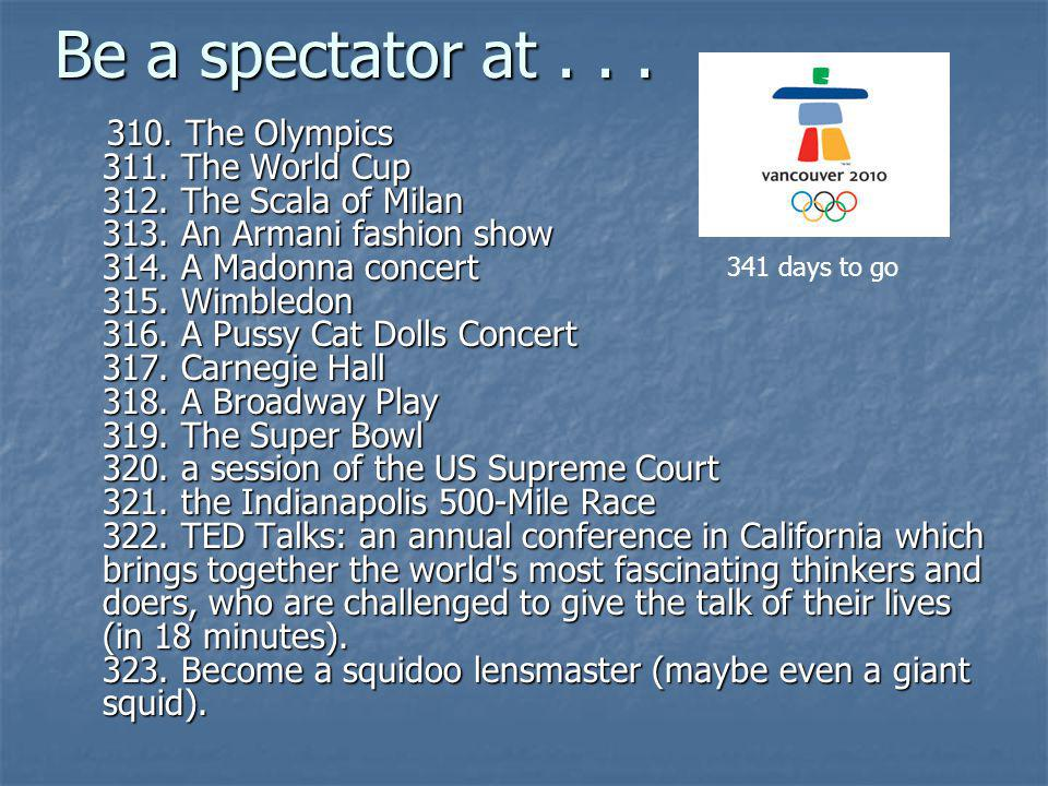 Be a spectator at . . .