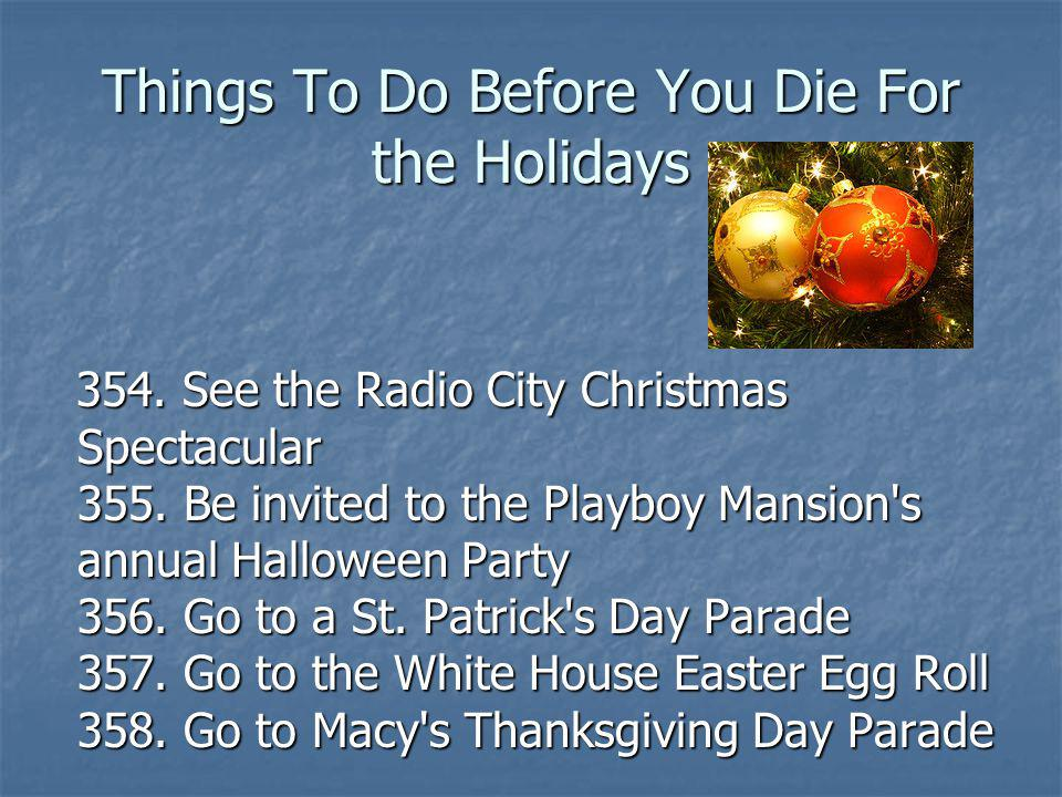 Things To Do Before You Die For the Holidays