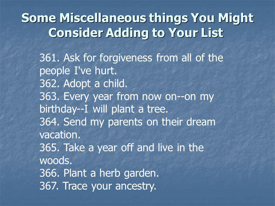 Some Miscellaneous things You Might Consider Adding to Your List