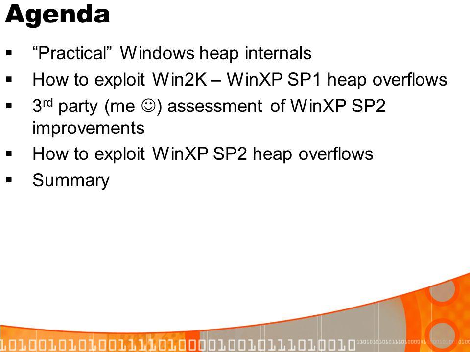 Agenda Practical Windows heap internals