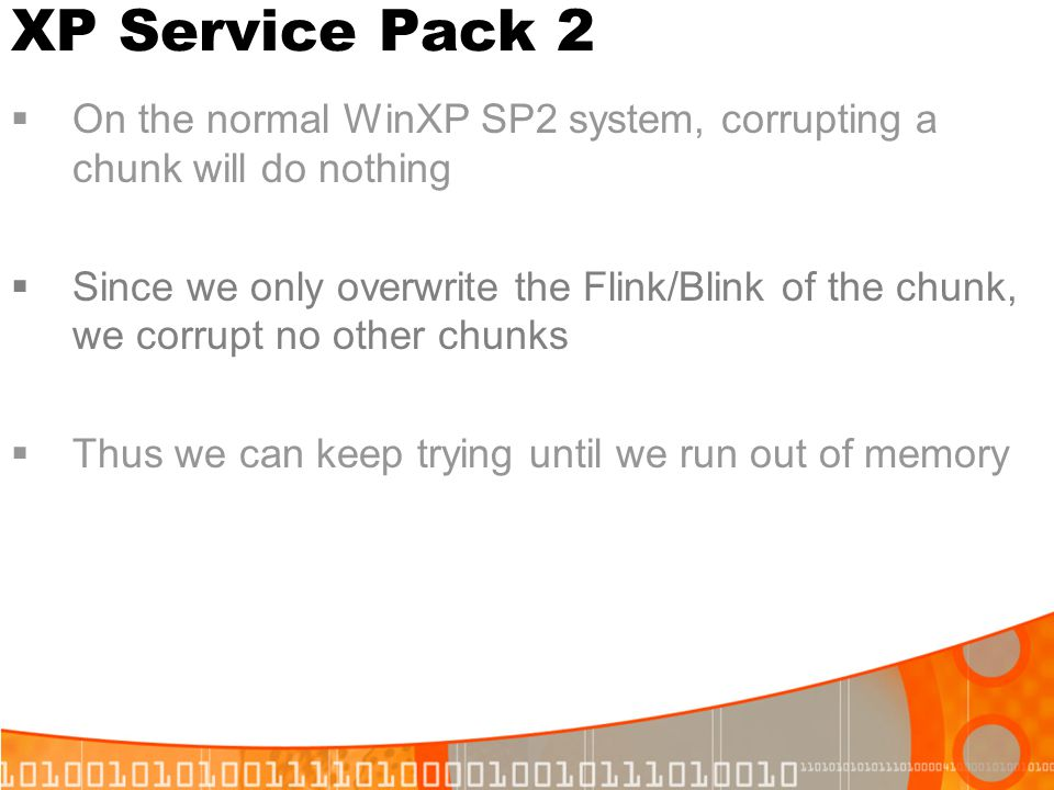XP Service Pack 2 On the normal WinXP SP2 system, corrupting a chunk will do nothing.