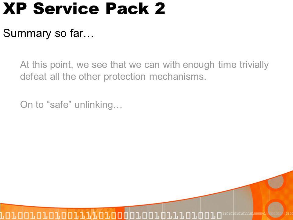 XP Service Pack 2 Summary so far…
