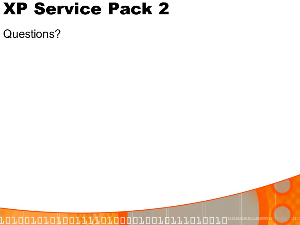 XP Service Pack 2 Questions