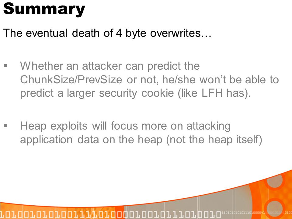 Summary The eventual death of 4 byte overwrites…