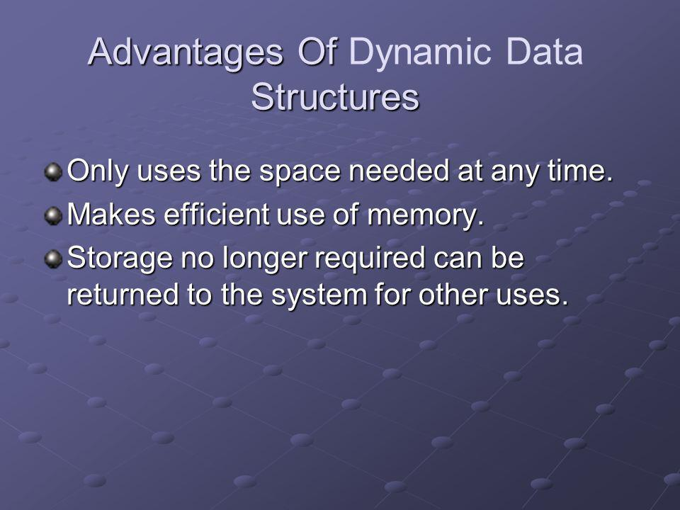 Advantages Of Dynamic Data Structures