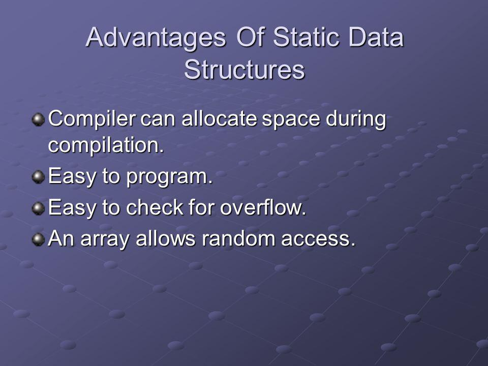 Advantages Of Static Data Structures