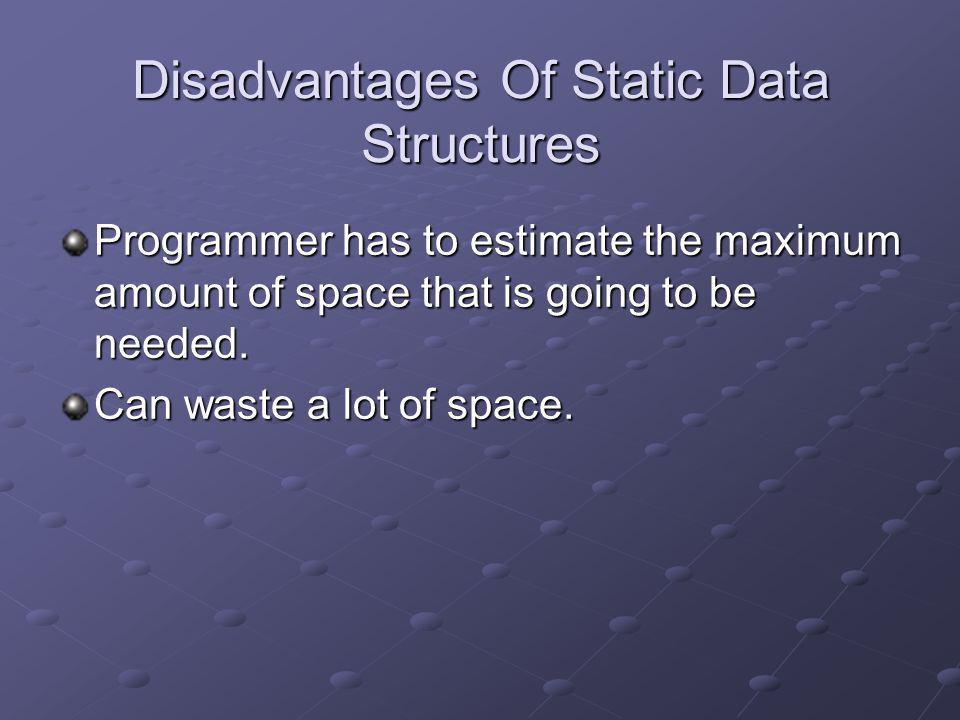 Disadvantages Of Static Data Structures