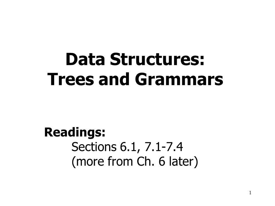 Data Structures: Trees and Grammars
