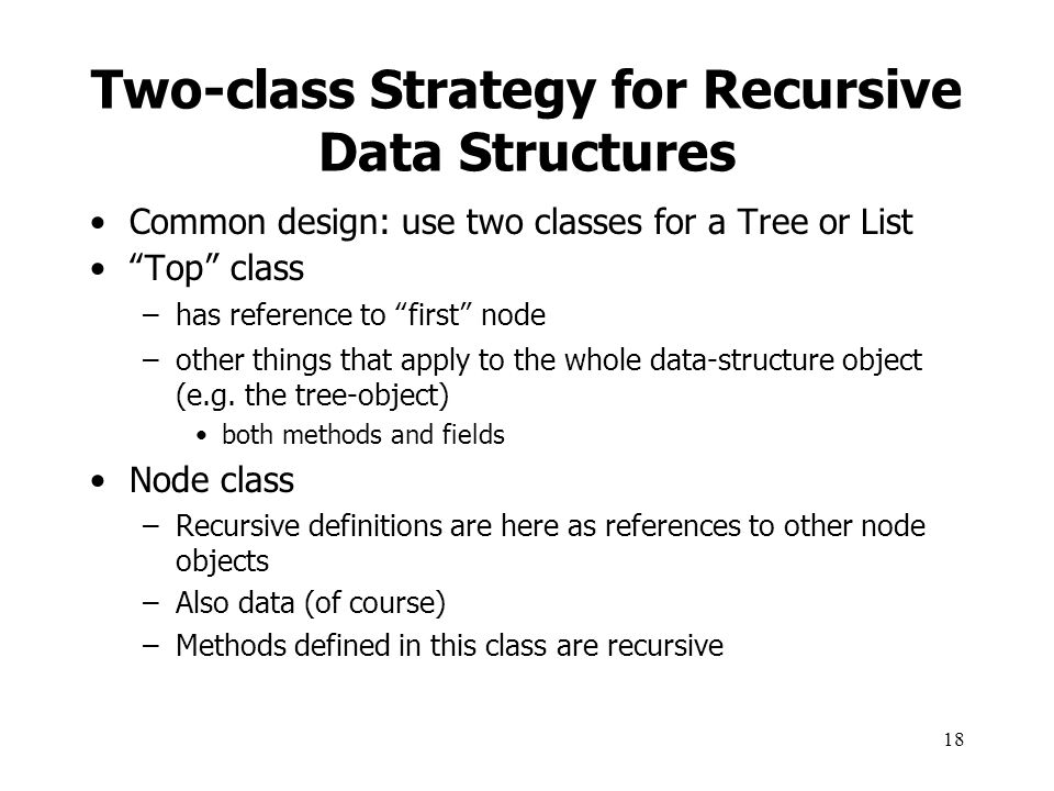 Two-class Strategy for Recursive Data Structures