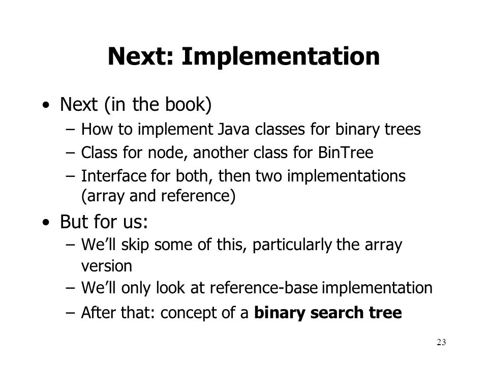 Next: Implementation Next (in the book) But for us: