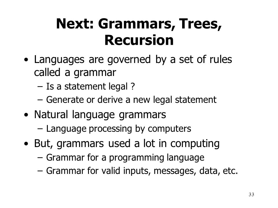 Next: Grammars, Trees, Recursion
