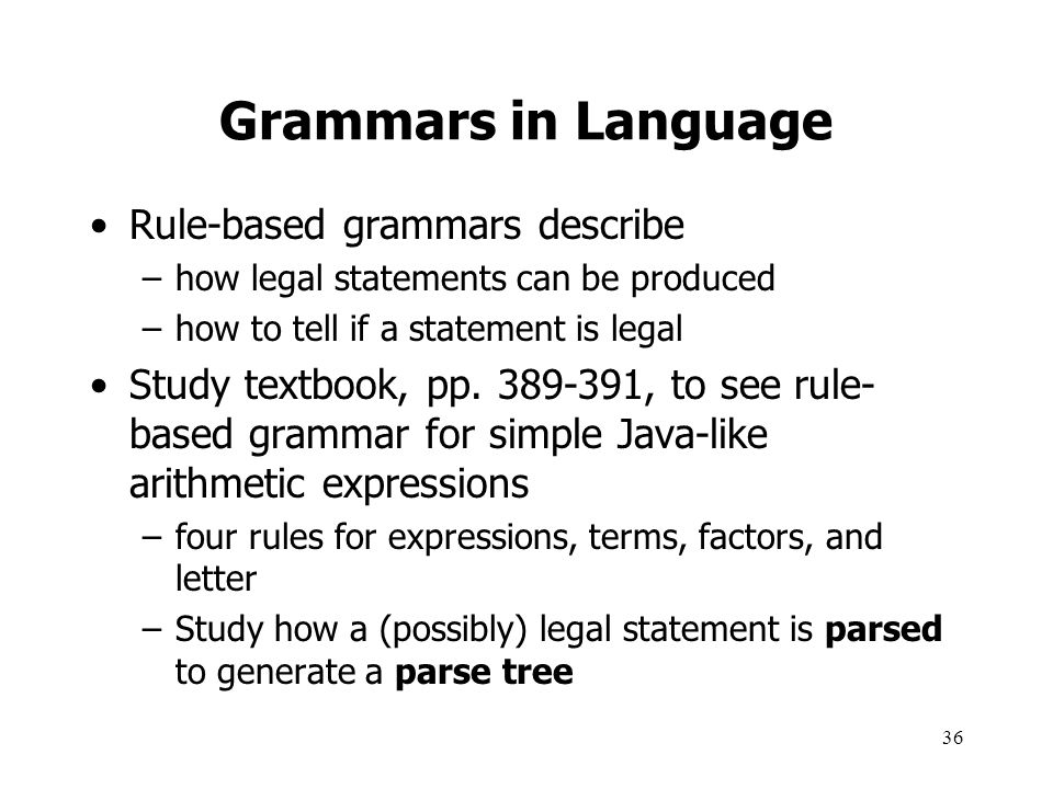 Grammars in Language Rule-based grammars describe