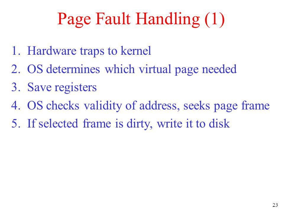 Page Fault Handling (1) 1. Hardware traps to kernel