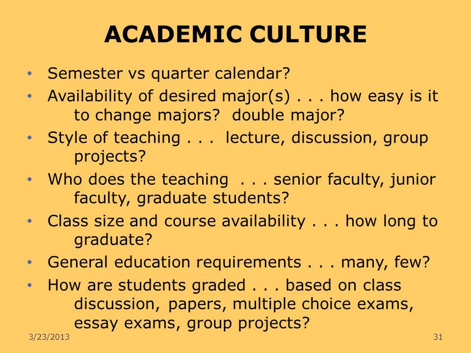 ACADEMIC CULTURE Semester vs quarter calendar