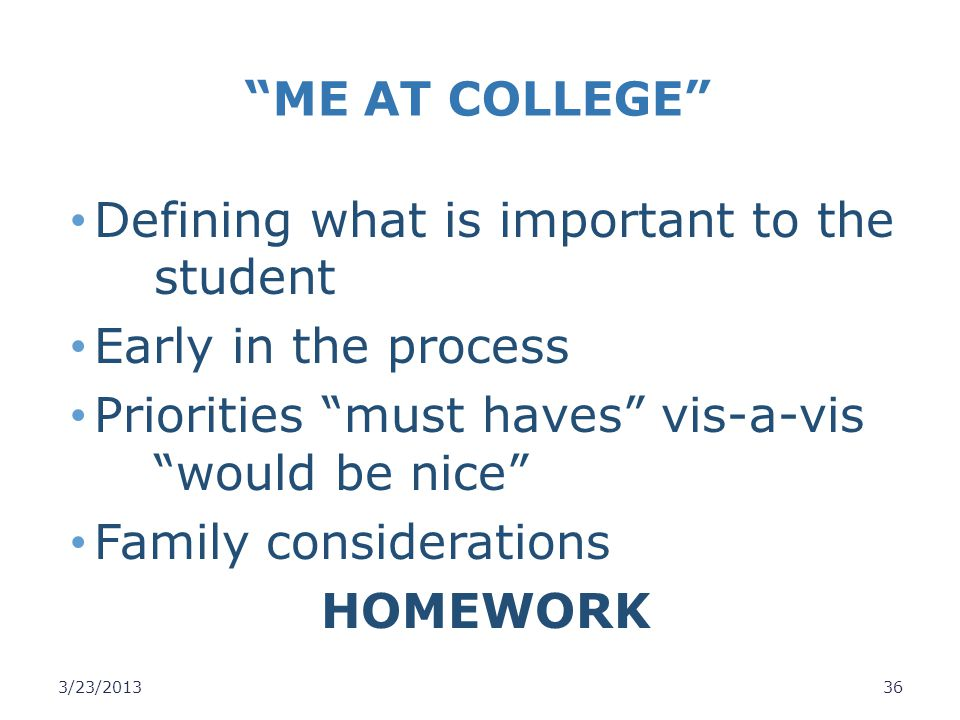 Defining what is important to the student Early in the process