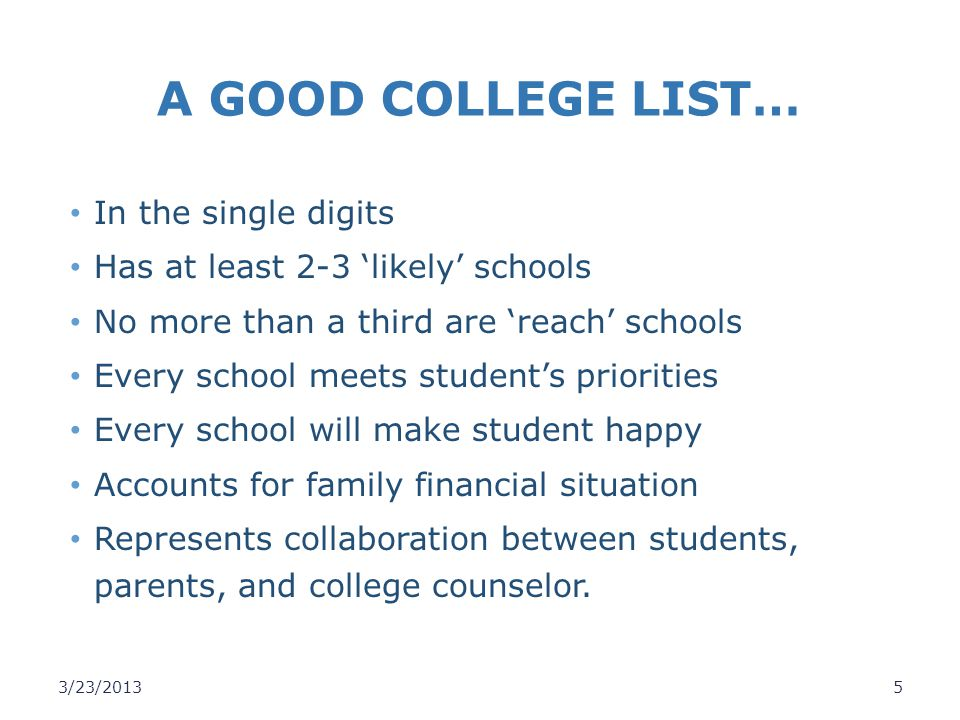 A GOOD COLLEGE LIST… In the single digits