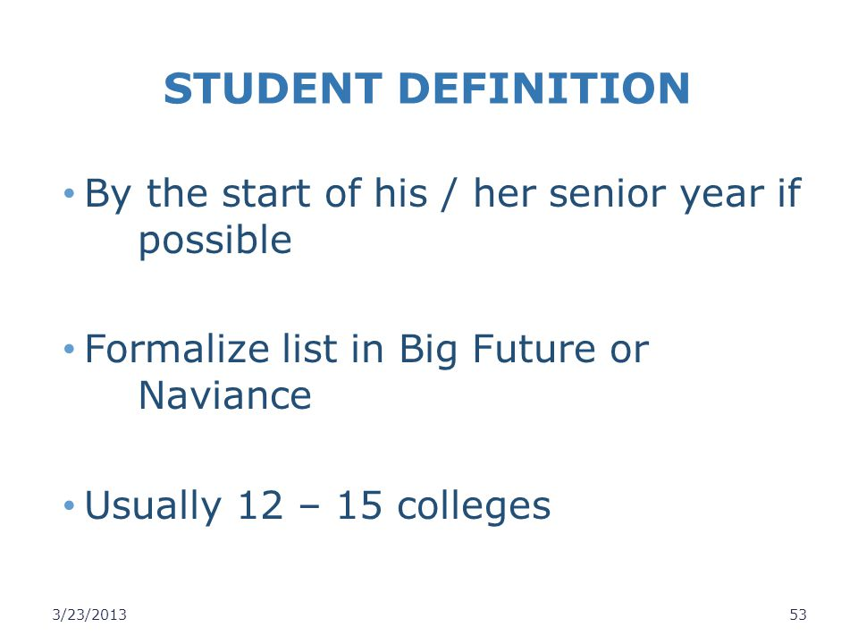STUDENT DEFINITION By the start of his / her senior year if possible