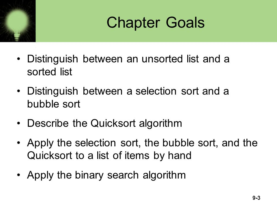 Chapter Goals Distinguish between an unsorted list and a sorted list