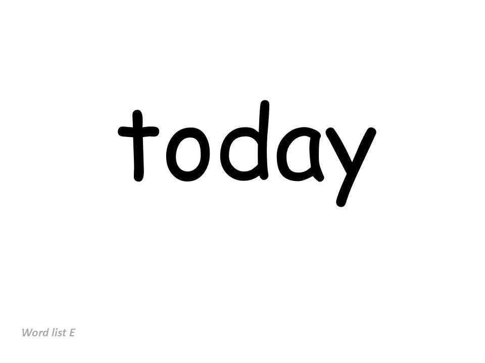 today Word list E